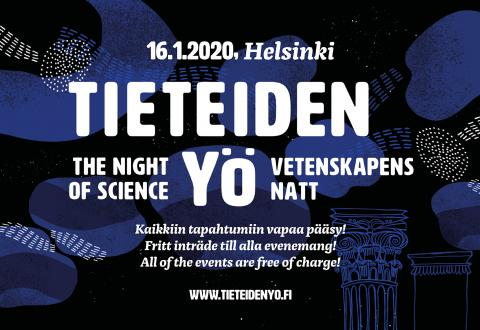 Tieteiden yö. Night of Science. Vetenskapens natt.