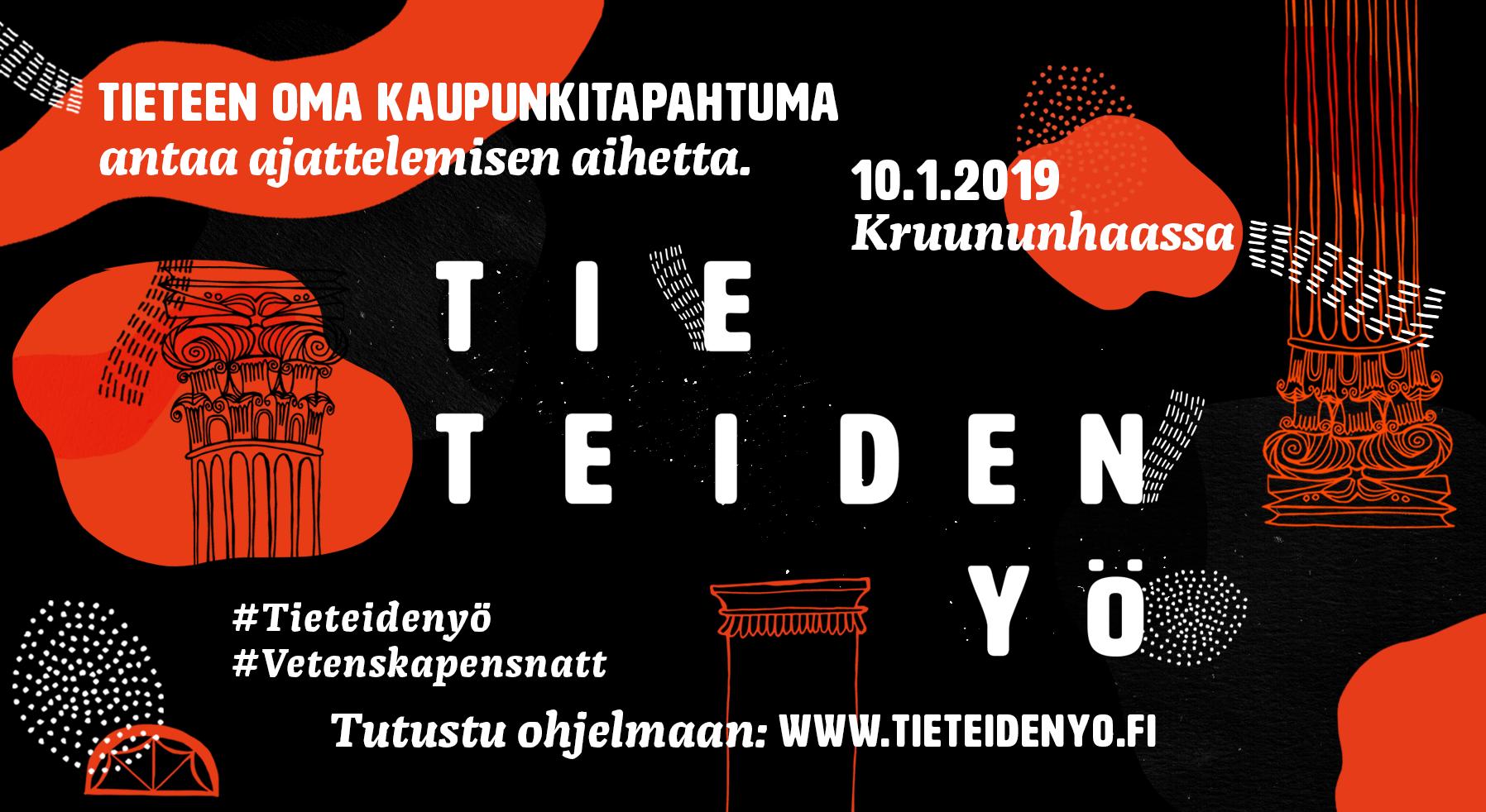 Tapahtuman tunnuskuva, jossa teksti: Tieteiden yö - Tieteen oma kaupunkitapahtuma antaa ajattelemisen aihetta 10.1.2019  Kruununhaassa. #tieteidenyö Tutustu ohjelmaan: www.tieteidenyo.fi